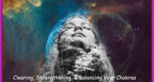 Clearing, Strengthening, & Balancing Your Chakras