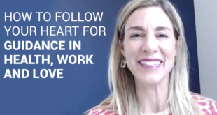How to Follow Your Heart for Guidance in Health, Work, and Love