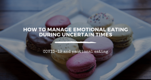 How to manage emotional eating during uncertain times