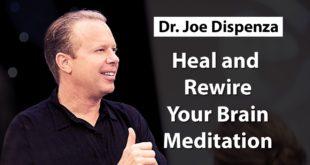 Dr Joe Diespenza - Heal and Rewire Your Brain ((Meditation))