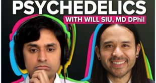 Psychedelics and Mental Health with Dr. Will Siu | Dr. K Interviews