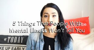 5 Things People With Mental Illness Won't Tell