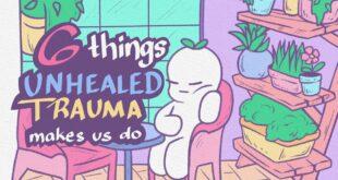 6 Things Unhealed Trauma Makes Us Do