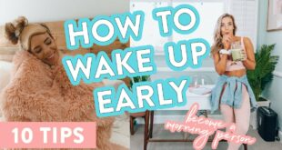 How to WAKE UP Early // 10 Tips To Become a Morning Person
