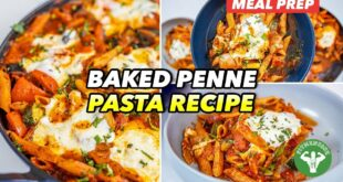Weeknight Meal Prep - Baked Penne Pasta Recipe with Roasted Vegetables