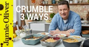 How to Make Fruit Crumble | Three Ways | Jamie Oliver
