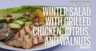 How to Make Winter Salad With Grilled Chicken, Citrus, and Walnuts | Health