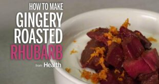 How to Make Gingery Roasted Rhubarb | Health