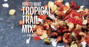 How to Make Tropical Trail Mix | Health