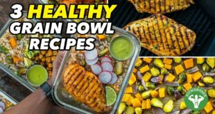 Meal Prep - 3 Healthy Grain Bowl Recipes