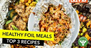 Meal Prep: Foil Meals When You're Lazy AF