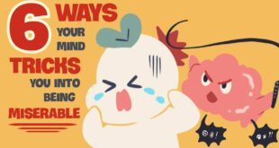 6 Hidden Mind Tricks Contribute to Your Unhappines