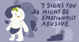 7 Signs You're Emotionally Abusive To Others