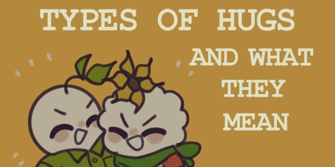 Hugs types and meanings of their 10 Types