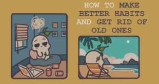 How to Make Better Habits & Get Rid of Old Ones